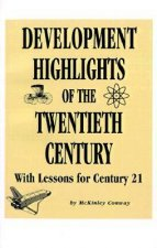 Development Highlights of the Twentieth Century: With Lessons for Century 21