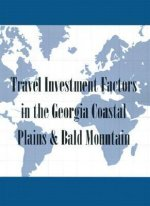 Travel Investment Factors in the Georgia Coastal Plains & Bald Mountain