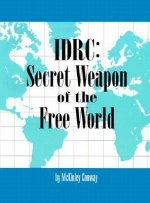 IDRC: Secret Weapon of the Free World