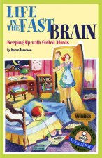 Life in the Fast Brain: Keeping Up with Gifted Minds
