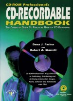 CD-ROM Professional's CD-Recordable Handbook: The Complete Guide to Practical Desktop CD Recording