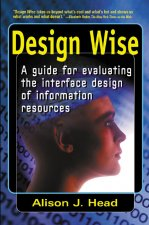 Design Wise: A Guide to Evaluating the Interface Design of Information Resources