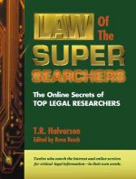 Law of the Super Searchers: The Online Secrets of Top Legal Researchers