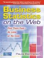 Business Statistics on the Web: Find Them Fast-At Little or No Cost