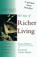 365 Days of Richer Living: A Daily Guidebook of Powerful, Inspiring, Affirmative Prayers and Meditations