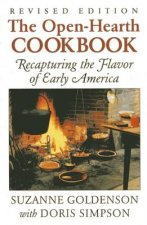 The Open-Hearth Cookbook: Recapturing the Flavor of Early America