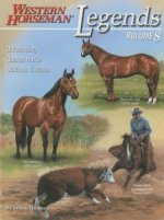 Legends, Volume 8: Outstanding Quarter Horse Stallions and Mares