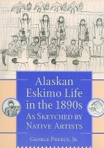 Alaskan Eskimo Life in the 1890s as Sketched by Native Artists