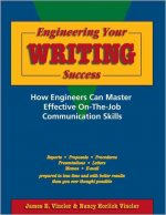 Engineering Your Writing Success:: How Engineers Can Master Effective On-The-Job Communication Skills
