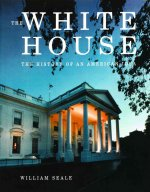 The White House: The History of an American Idea