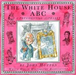 White House ABC: A Presidential Alphabet