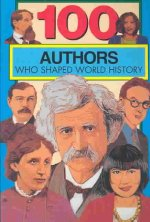 100 Authors Who Shaped World History: 100 Series
