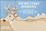 Pacific Coast Mammals: A Guide to Mammals of the Pacific Coast States, Their Tracks, Skulls, and Other Signs.