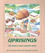 Uprisings: The Whole Grain Bakers Book