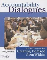 Accountability Dialogues: School Communities Creating Demand from Within