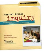 Central Office Inquiry: Assessing Organization, Roles, and Actions to Support School Improvement