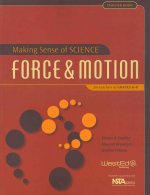 Making Sense of Science: Force & Motion: For Teachers of Grades 6-8