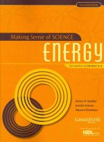 Making Sense of Science: Energy: For Teachers of Grades 6-8