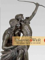 Shaping the West: American Sculptors of the 19th Century