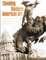 Elevating Western American Art: Developing an Institute in the Cultural Capital of the Rockies