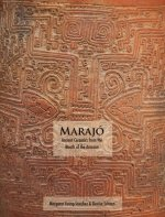 Marajo: Ancient Ceramics from the Mouth of the Amazon