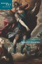 Companion to Spanish Colonial Art at the Denver Art Museum
