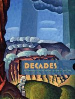 Decades: An Expanded Context for Western American Art, 1900-1940