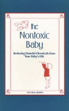 Nontoxic Baby: Reducing Harmful Chemicals from Your Baby's Life