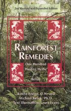 Rainforest Remedies: 100 Healing Herbs of Belize