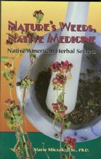 Nature's Weeds, Native Medicine: Native American Herbal Secrets