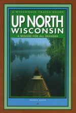 Up North Wisconsin: A Region for All Seasons