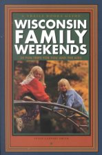 Wisconsin Family Weekends: 20 Fun Trips for You and the Kids