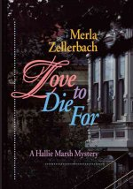 Love to Die for: [A Hallie Marsh Mystery]