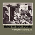Hobos to Street People: Artists' Responses to Homelessness from the New Deal to the Present