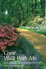 Come, Walk with Me: Poems, Devotionals, and Short Walks Among Pleasant People and Places