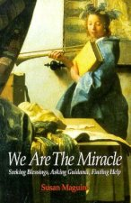We Are the Miracle: Seeking Blessings, Asking Guidance, Finding Help