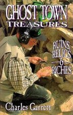 Ghost Town Tresures: Ruins, Relics, Riche
