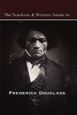 The Teachers & Writers Guide to Frederick Douglass