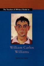 The Teachers & Writers Guide to William Carlos Williams