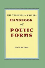 The Teachers & Writers Handbook of Poetic Forms