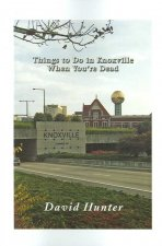 Things to Do in Knoxville When You're Dead