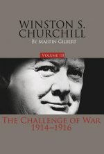Winston S. Churchill, Volume 3: The Challenge of War, 1914-1916
