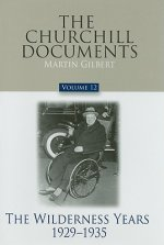 The Churchill Documents, Volume 12: The Wilderness Years, 1929-1935