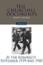 The Churchill Documents, Volume 14: At the Admiralty, September 1939 - May 1940