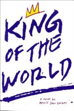 King of the World: A Novel a Novel