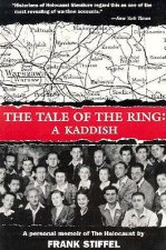The Tale of the Ring: A Kaddish: A Memoir