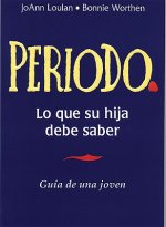 Periodo. Guia de Una Joven: Period. a Girl's Guide, Spanish-Language Edition