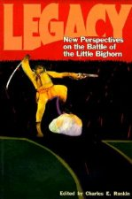 Legacy (PB): New Perspectives on the Battle of the Little Bighorn