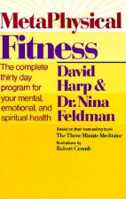 Metaphysical Fitness: A Complete 30 Day Program for Mental, Emotional, and Spiritual Health!