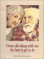 Grow Old Along with Me - The Best Is Yet to Be